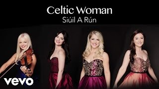 Celtic Woman - Siúil a Rún (Audio)