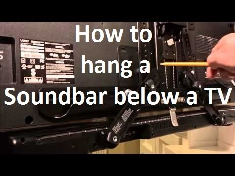 How To Hang A Soundbar Below A Flat Screen Tv The Easy Way