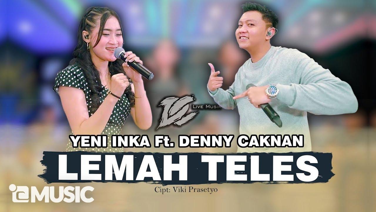 Download YENI INKA FT. DENNY CAKNAN -  LEMAH TELES (OFFICIAL LIVE MUSIC) - DC MUSIK