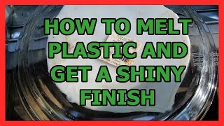 How to melt plastic bottles and get a shiny finish