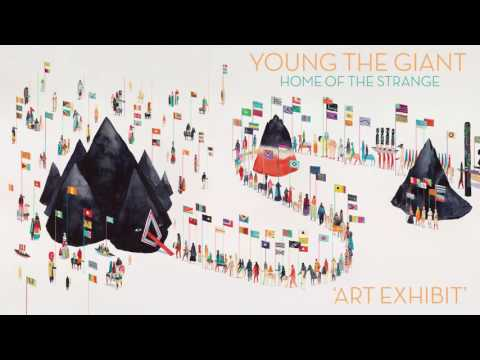 Young the Giant: Art Exhibit (Official Audio)