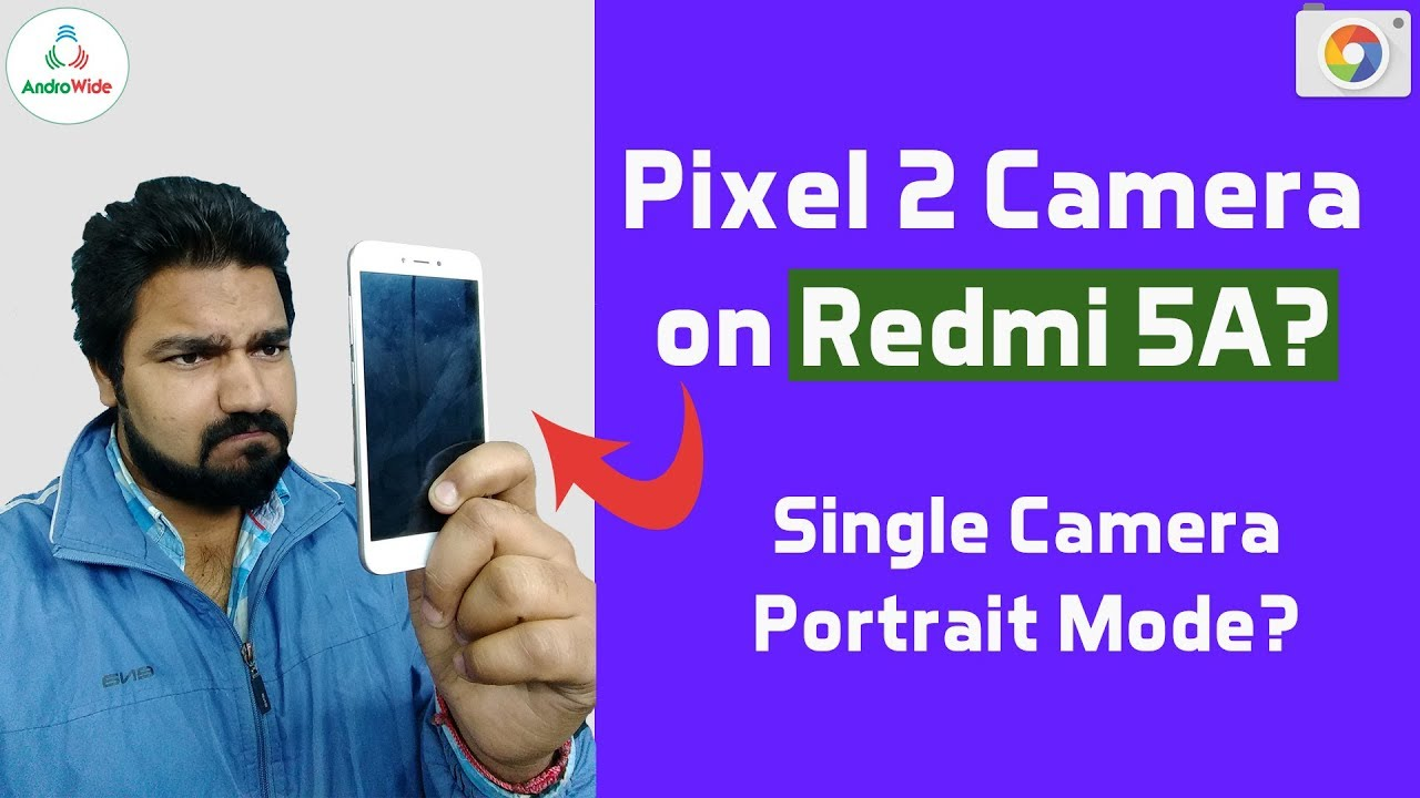 Pixel 2 Camera on Redmi 5A, Front Camera Blur ! is it Working? | हिंदी