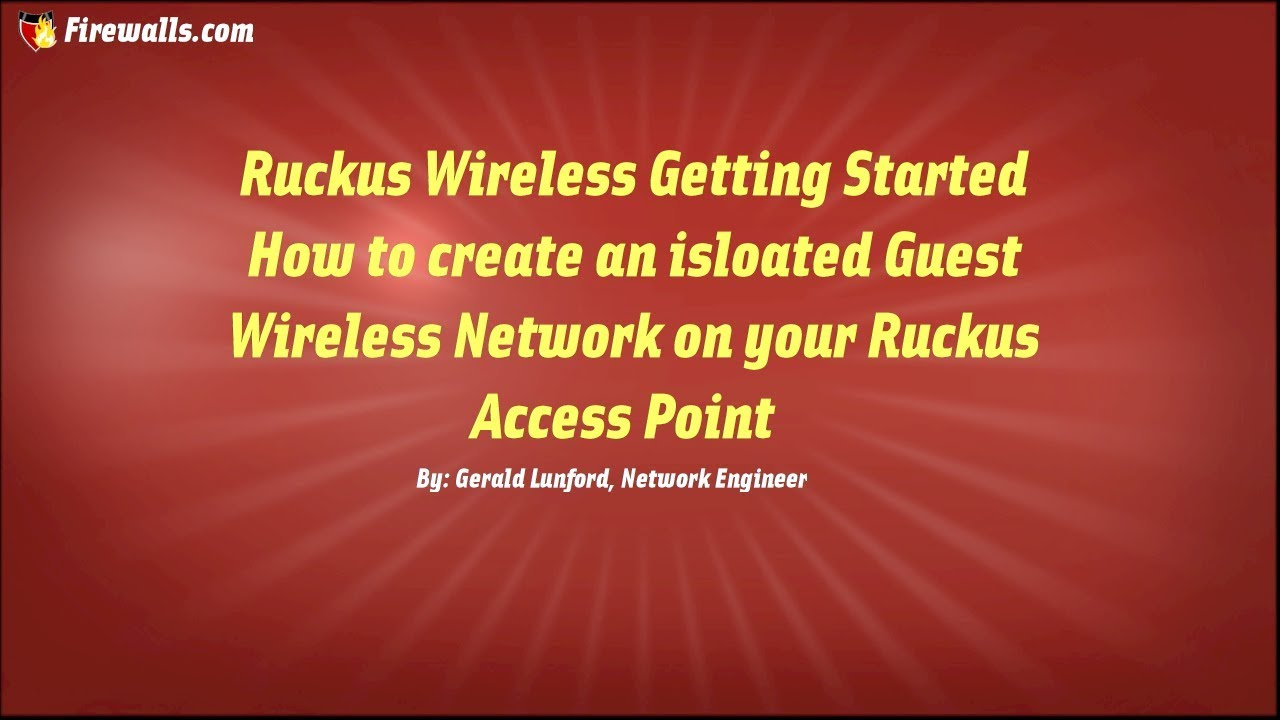 Ruckus Wireless - Configure an Isolated Guest Wireless Network