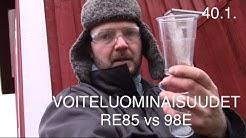 40.1.VOITELU OMINAISUUDET: RE85 vs. 98E