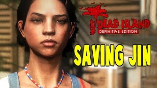 Saving Jin | Dead Island Definitive Edition Let