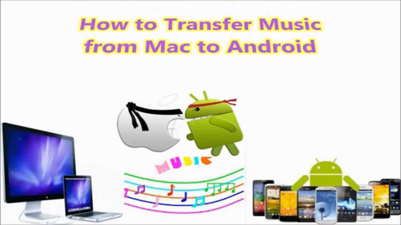 how to send music from android to iphone how to transfer from mac to android 1197