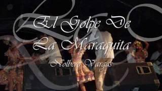 Nolberto Vargas (el golpe de la maraquita)