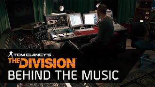 Tom Clancy's The Division - Division Insider : Behind the Music