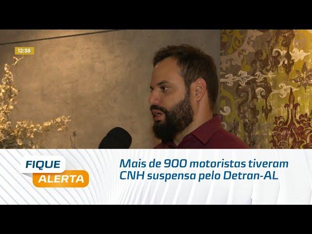 Mais de 900 motoristas tiveram CNH suspensa pelo Detran-AL este ano
