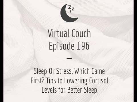 Sleep Or Stress, Which Came First? Tips to Lowering Cortisol Levels for Better Sleep from YouTube · Duration:  37 minutes 50 seconds