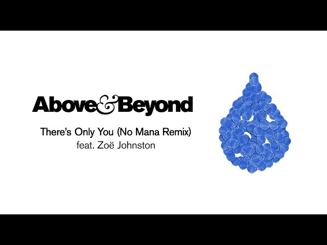 Above & Beyond feat. Zoë Johnston - There's Only You (No Mana Remix)