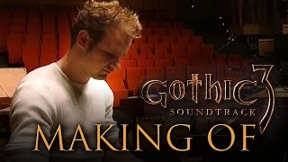 "Gothic 3 Soundtrack - ""Making Of"" 