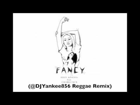 Iggy Azalea ft Charli XCX - Fancy (@DJYankee856 Reggae Remix) Prod. by DJ Yankee