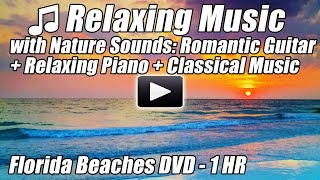 Relaxing Music with Nature Sounds Spanish Romantic Guitar Relax Piano Songs Classical Instrumental