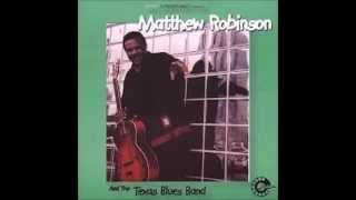 Matthew Robinson and The Texas Blues Band - Wet Paper Sack