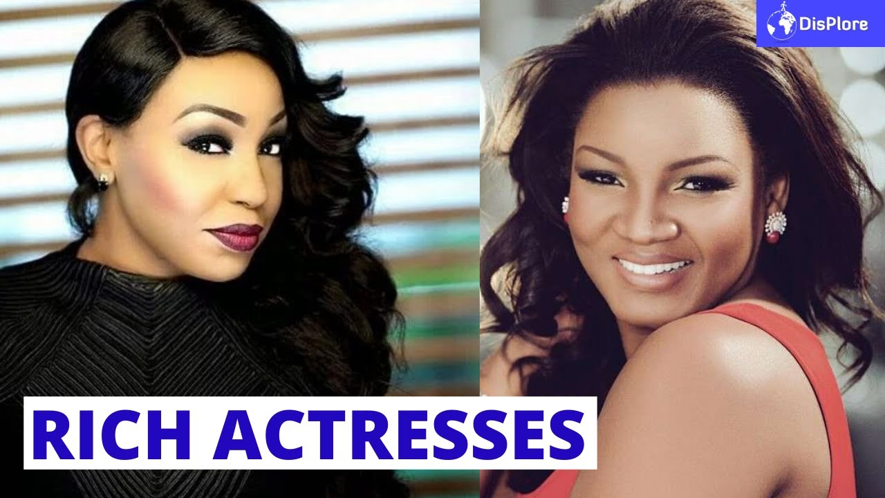 Top 10 Richest Nollywood Actresses 2020