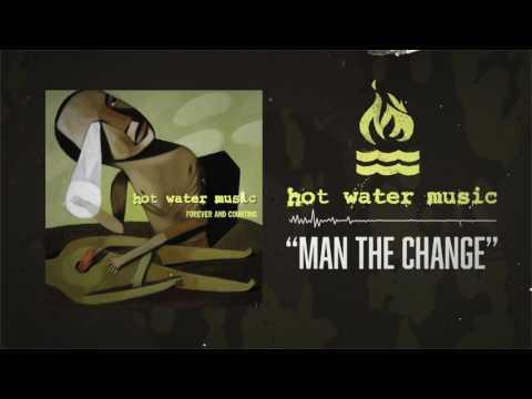 Hot Water Music - Man The Change