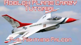 Roblox Plane Crazy | Tutorial | Simple F-16 Fighthing Falcon