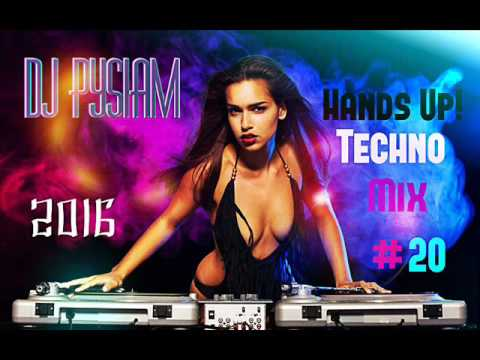 Hands Up! Techno Mix #20 2016(DJ PysiaM)