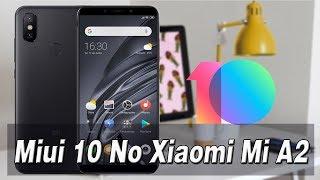 Como Instalar A Miui 10 No Xiaomi Mi A2  Novo Método