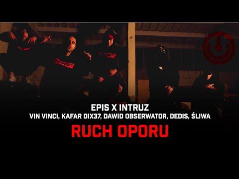 EPIS X INTRUZ ft. Vin Vinci, Kafar Dix37, Dawid Obserwator, Dedis, Śliwa - RUCH OPORU