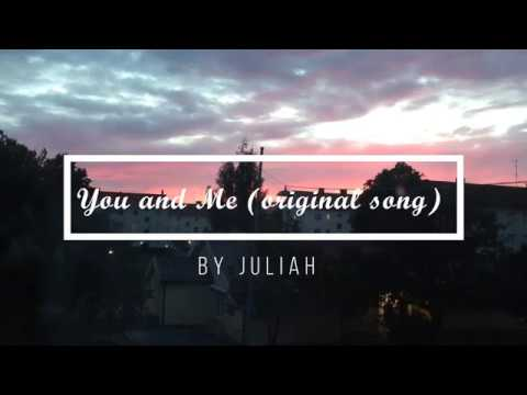 You And Me (original song) by Juliah
