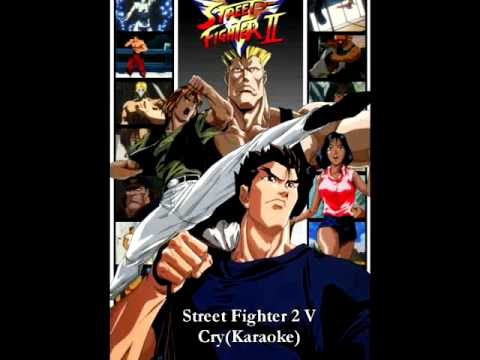 Street Fighter 2 V - Cry (Karaoke)