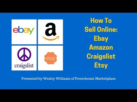 HOW TO SELL ONLINE - EBAY AMAZON ETSY CRAIGSLIST