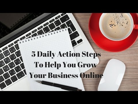 5 Daily Action Steps For Your Business