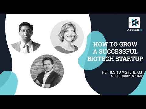 How to Grow a Successful Biotech Startup - Refresh Amsterdam 2018