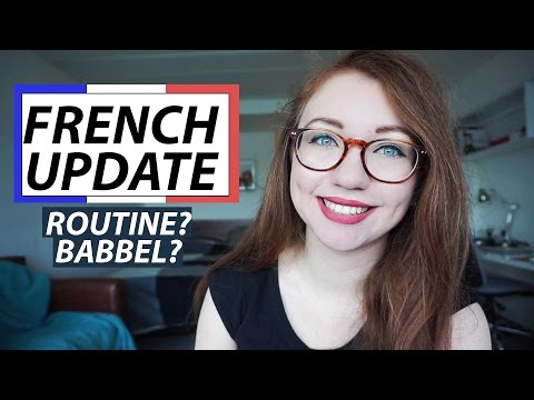 Self-taught French update: Study routine? Babbel? Maintaining ability?