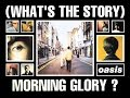Oasis What s The Story Morning Glory Deluxe Full Album Remastered