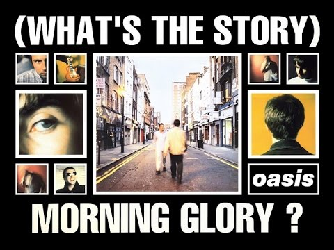 Oasis - What´s The Story Morning Glory? Deluxe (Full Album - Remastered)