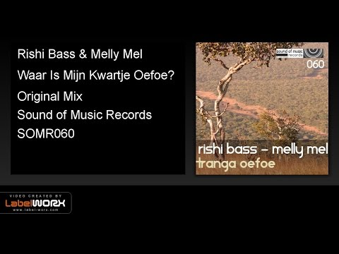 Rishi Bass & Melly Mel - Waar Is Mijn Kwartje Oefoe? (Original Mix)