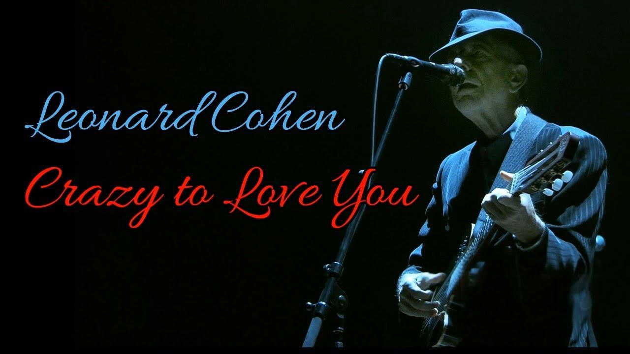 Download Leonard Cohen - Crazy to love You (SR)