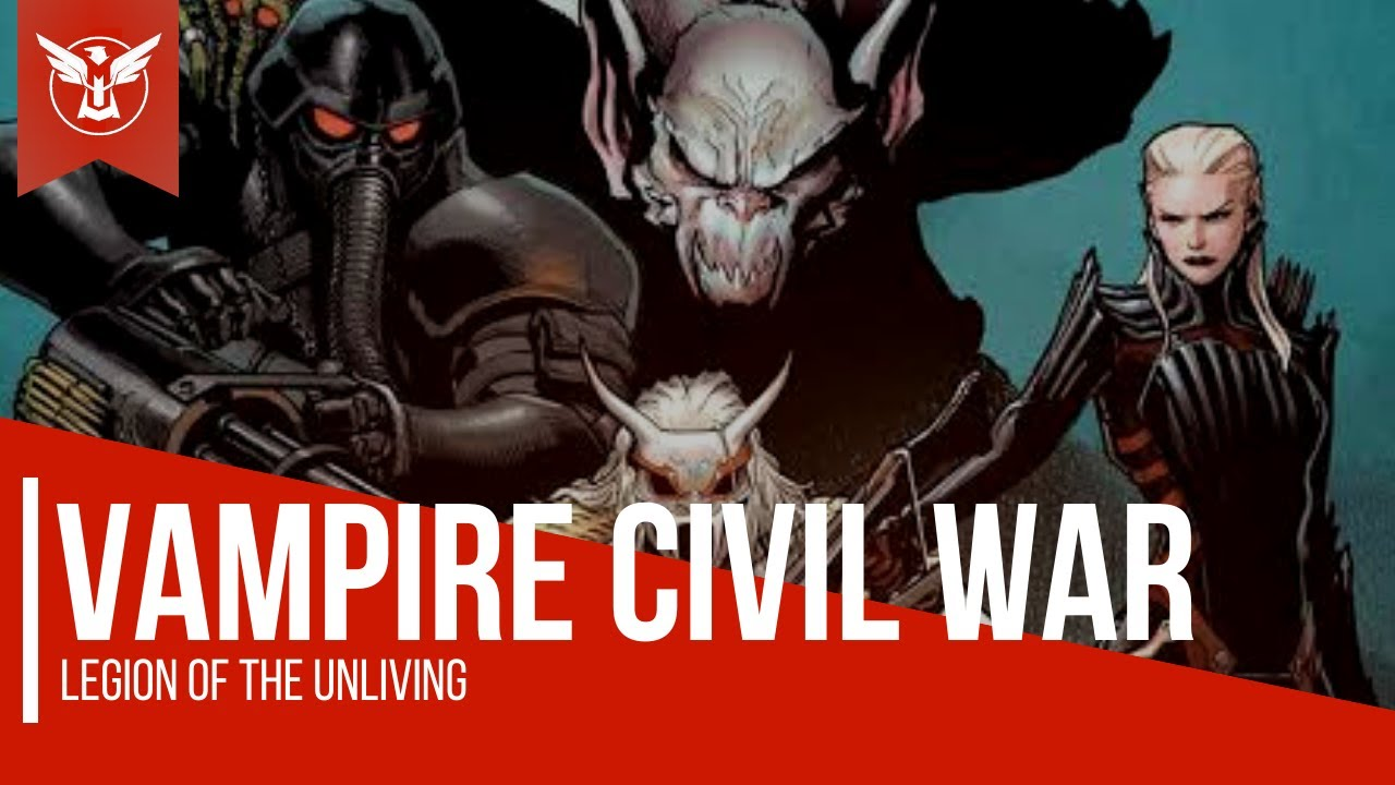Vampire Civil War Part 1: Legion of the Unliving