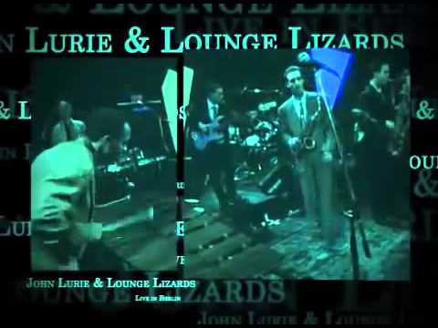 John Lurie & The Lounge Lizards-No Pain for Cakes-Live Berlin - Me Sounds Good