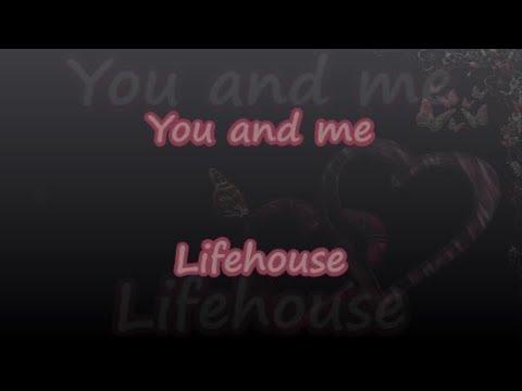 You And Me - Lifehouse - Lyrics & Traductions