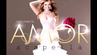 Thalia - Solo Parecia Amor (Acapella Official)
