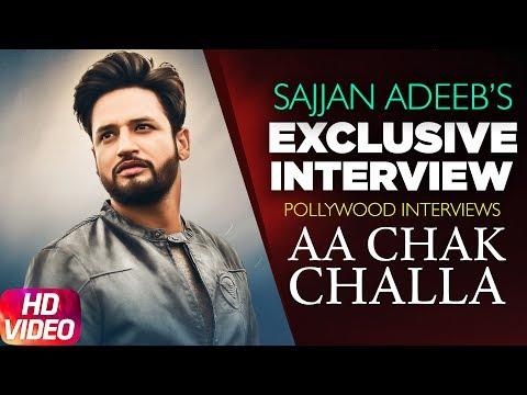 Exclusive Interview | Sajjan Adeeb | Aa Chak Challa | Ishqan De Lekhe | Speed Records