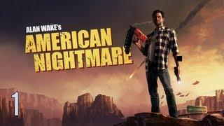 Прохождение Alan Wake S American Nightmare перевод и коммент Ч 1