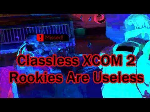Classless XCOM 2 Rookies Are Useless - XCOM 2: War of the Chosen  