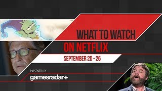 What to watch on Netflix September 20 - 26