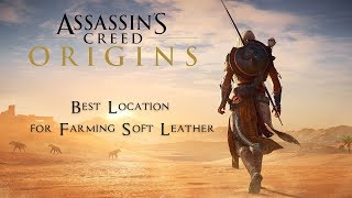 Best Location for Farming Soft Leather - Assassin's Creed Origins