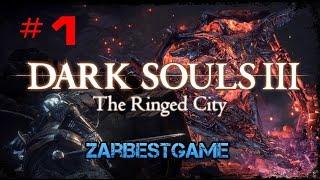 Dark Souls 3: The Ringed City - Жопа боль. Начало -  Прохождение #1 ● Gameplay ● Walkthrough ● PC