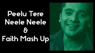 Peelu Tere Neele Neele & Faith Mash Up | Chin2 Bhosle
