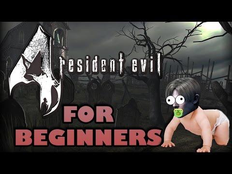 RESIDENT EVIL 4 FOR BEGINNERS