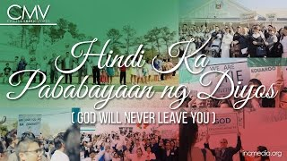CMV: Hindi Ka Pababayaan Ng Diyos (God Will Never Leave You) - Performance