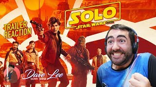 SOLO: A STAR WARS STORY - Official Trailer Reaction
