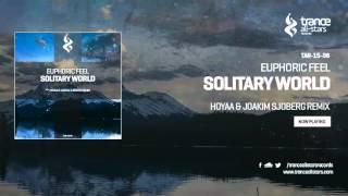 Euphoric Feel - Solitary World (Hoyaa & Joakim Sjoberg Remix)